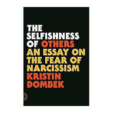 selfishness of others an essay on the fear of narcissism  third party advertisement