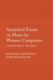 analytical essays on music by women composers concert music  cover for analytical essays on music by women composers concert music 1960 2000