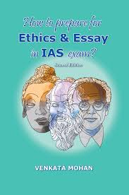 how to prepare for ethics and essay in ias exam feynman ias how to prepare for ethics and essay in ias exam