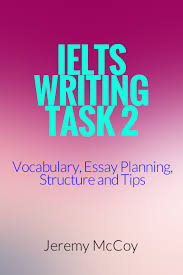ielts writing task vocabulary essay planning structure and tips ielts writing task 2 vocabulary essay planning structure and tips