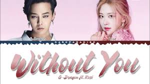 G-Dragon - Without You ft. Rosé (Color Coded Lyrics) - YouTube