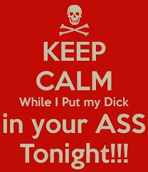 Put my dick ass