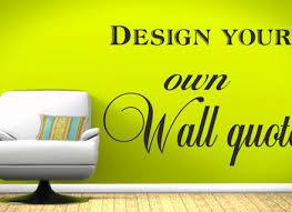 create your own quotes best of design your own wall quote legends wall art make your on create your own wall art with create your own quotes best of design your own wall quote legends