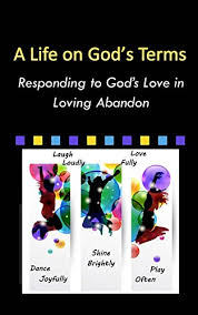 A Life on God's Terms: Responding to God's Love in Loving Abandon eBook:  Jensen, Twila: Amazon.in: Kindle Store