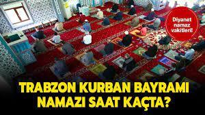 Diyanet Trabzon bayram namazı saati vakti! Trabzon Kurban Bayramı namazı  2021 saat kaçta?