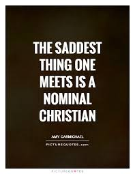 amy carmichael quotes sayings quotations the saddest thing one meets is a nominal christian picture quote 1