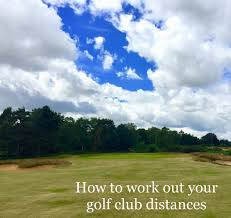 Golf Club Distances How To Work Yours Out Free Download