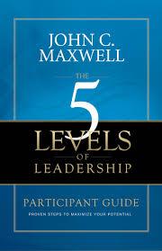 John Maxwell 5 Levels Of Leadership John Maxwell The 5 Levels Of Leadership Volleycall