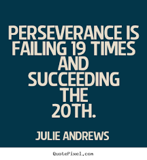Inspirational Quotes About Perseverance Motivational quote Perseverance is failing 100 times and succeeding 36