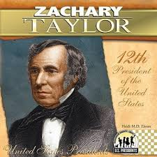 Image result for 12th president of the United States, Zachary Taylor
