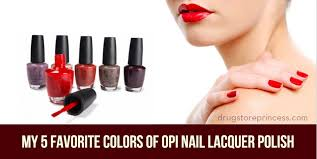 Opi Color Chart My 5 Favorite Colors Of Opi Nail Lacquer Polish