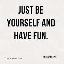 Fun Quotes Awesome Richard Lowe Quotes QuoteHD