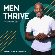 MEN THRIVE with Jeff Johnson