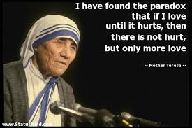 Mother Teresa Quotes On Love Interesting I Have Found The Paradox That If I Love Until It StatusMind