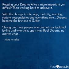 Keep Your Dreams Alive Quote Best of Keeping Your Dreams Alive Quotes Writings By Rekha M Saikia