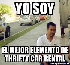 Meme Personalizado - yo soy el mejor elemento de thrifty car ... via Relatably.com