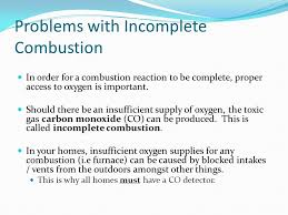 problems with incomplete combustion in order for a combustion reaction to be complete proper access