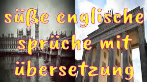 Süße Englische Sprüche Mit übersetzung Youtube