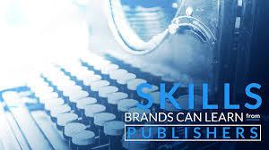 skills brands need to learn from publishers content harmony reg  skills brands can learn from publishers