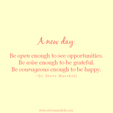 "New Day Quotes Awesome Quote By Steve Maraboli ""A New Day Be Open Enough To See"