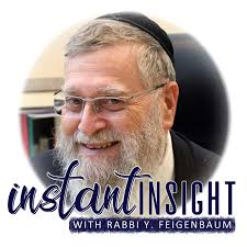 Instant Insight with Rabbi Y. Feigenbaum