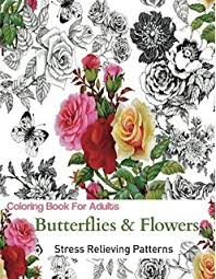 coloring book coloring book for s relaxation erflies and flowers stress relieving