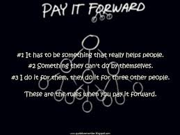 Pay It Forward Quotes Mesmerizing Pay It Forward Quotes Magnificent Image Result For Pay It Forward