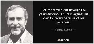 Pol Pot Quotes Mesmerizing Sydney Schanberg Quote Pol Pot Carried Out Through The Years