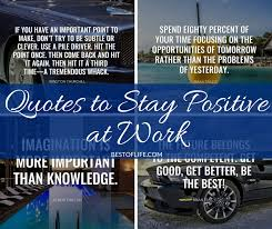 Positive Quotes For Work Classy Quotes To Stay Positive At Work The Of Life Quotes For Life