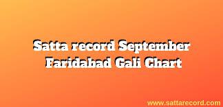 Satta King Record Chart Update Satta Record September Faridabad Gali Chart