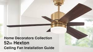 how to install the 52in hexton ceiling fan by home decorators