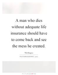 insurance life quotes inspiration a man who s without adequate life insurance should have to