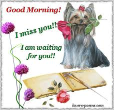 Good Morning I Miss You Quotes Best of Good Morning I Miss You I Am Waiting For You Pictures Photos