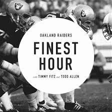 The Oakland Raiders Finest Hour Podcast