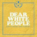 Dear White People [A Netflix Original Series Soundtrack]