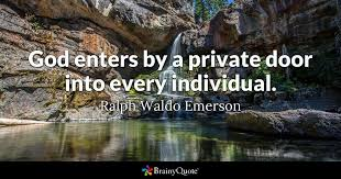 Door Quotes 47 Best God Enters By A Private Door Into Every Individual Ralph Waldo