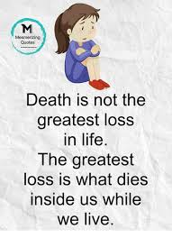 Loss Of Life Quotes Custom Mesmerizing Quotes Death Is Not The Greatest Loss In Life The