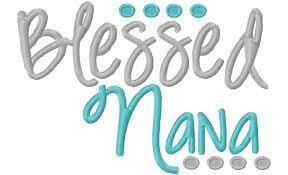 Grandma Embroidery Designs Blessed Nana 4x4 7x5 10x6 Machine Embroidery Design Monogram