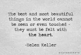 Helen Keller Quotes The Most Beautiful Things Best of Helen Keller It's A True Quote If It's Words Are Really From Your