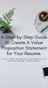 A Step By Step Guide To Creating A Value Proposition Statement For