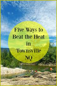 Five ways to beat the heat in Townsville North Queensland | Budget ...