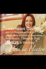 Patricia Heaton-- thank you!! tired of ppl bashing Catholics and ... via Relatably.com