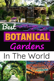 if you re a plant aficionado add these best botanical gardens in the world