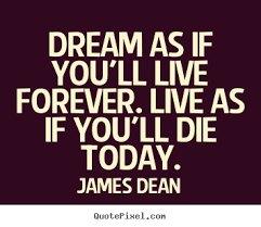 Motivational Quotes For Dreams Best of Motivational Quotes Dream As If You'll Live Forever Live As If