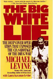the big white lie by michael levine   1993 the big white lie by michael levine