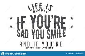 La Vie Est Simple Si Vous êtes Triste Que Vous Souriiez Et Si Vous