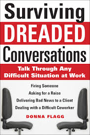 surviving dreaded conversations how to talk through any difficult surviving dreaded conversations how to talk through any difficult situation at work