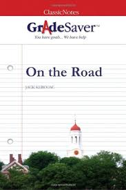 on the road essay questions gradesaver  essay questions on the road study guide