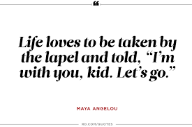 Life Quotable Quotes Maya Angelou at Her Best 100 Quotable Quotes Reader's Digest 98
