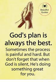 Beautiful As Always Quotes Best of Beautiful Quotes God's Plan Is Always The Best Sometimes The Process